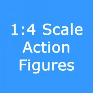 1:4 Scale Action Figures
