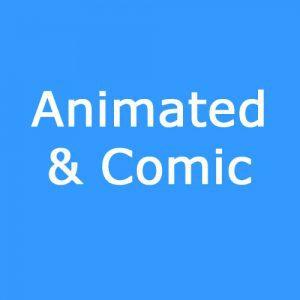 Animated/Comic