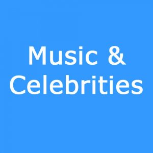 Music & Celebrities