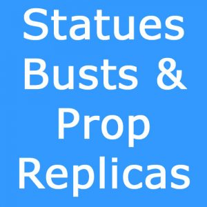 Status, Busts & Prop Replicas