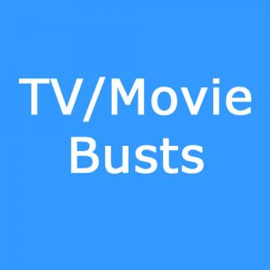 TV/Movie Busts