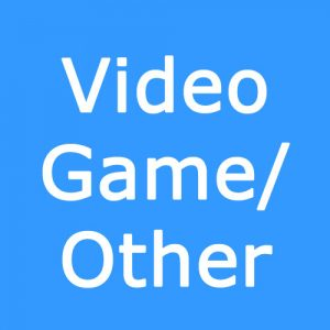 Video Game/Other